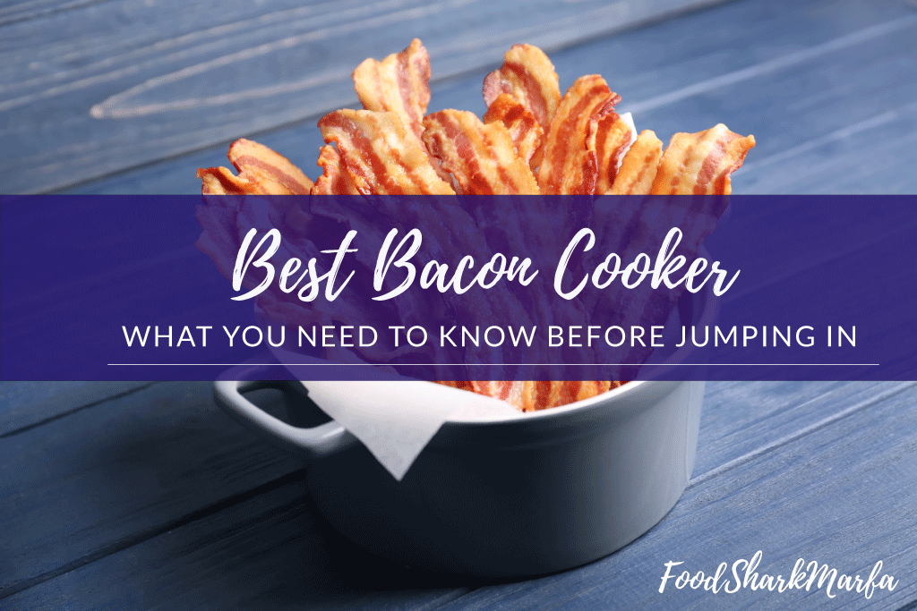 The 8 Best Bacon Cookers In 2018
