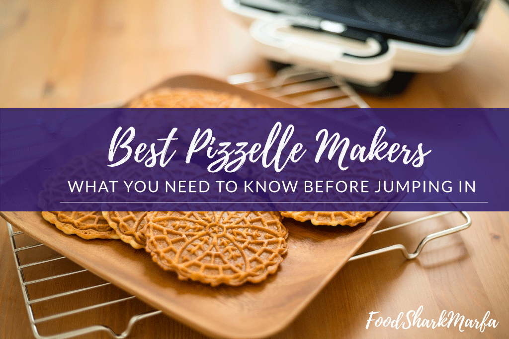 The 8 Best Pizzelle Makers In 2019 Food Shark Marfa