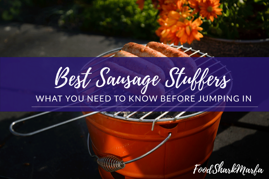 The 8 Best Sausage Stuffers Reviews in 2019 | Food Shark Marfa