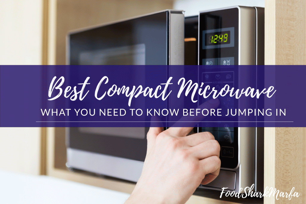 Top 10 Best Compact Microwave Reviews in 2019 | Food Shark Marfa