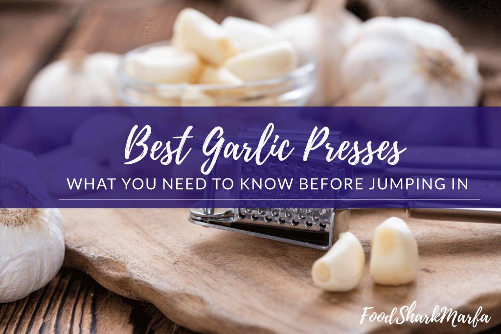 Best Garlic Press