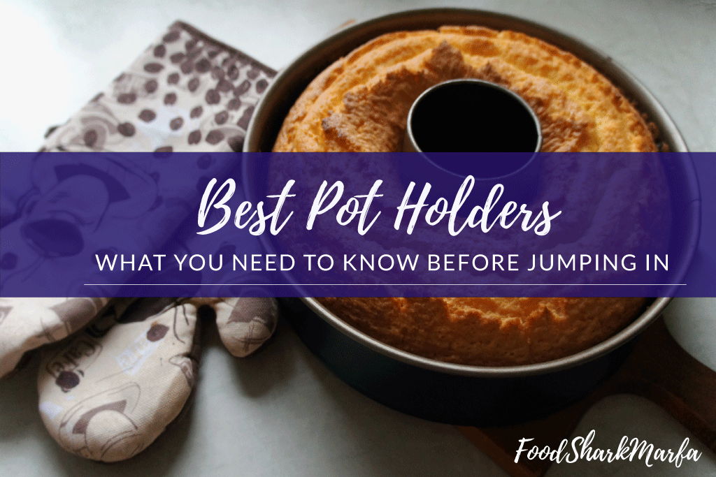 The 10 Best Pot Holders in 2019 | Food Shark Marfa