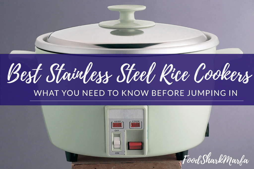 The 6 Best Stainless Steel Rice Cookers in 2019 | Food Shark