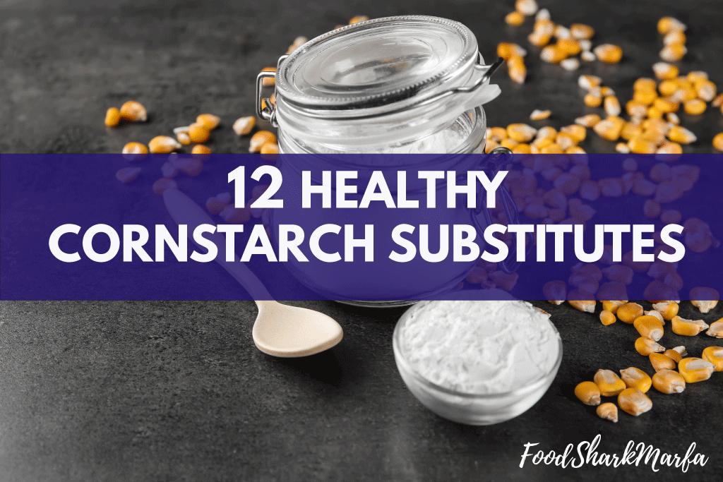 Cornstarch Substitutes