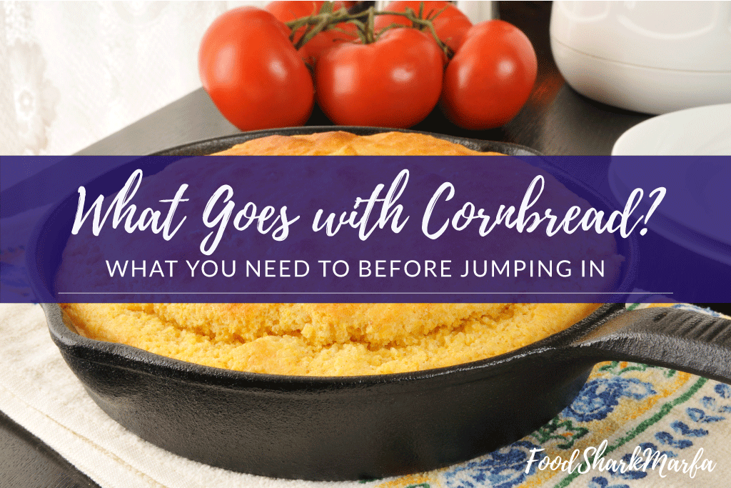What-Goes-with-Cornbread