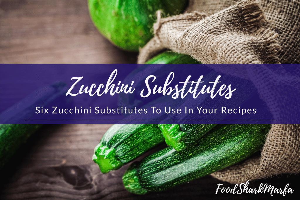 Zucchini-Substitutes