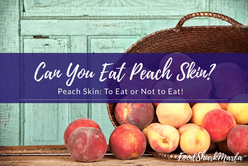 can-you-eat-peach-skin