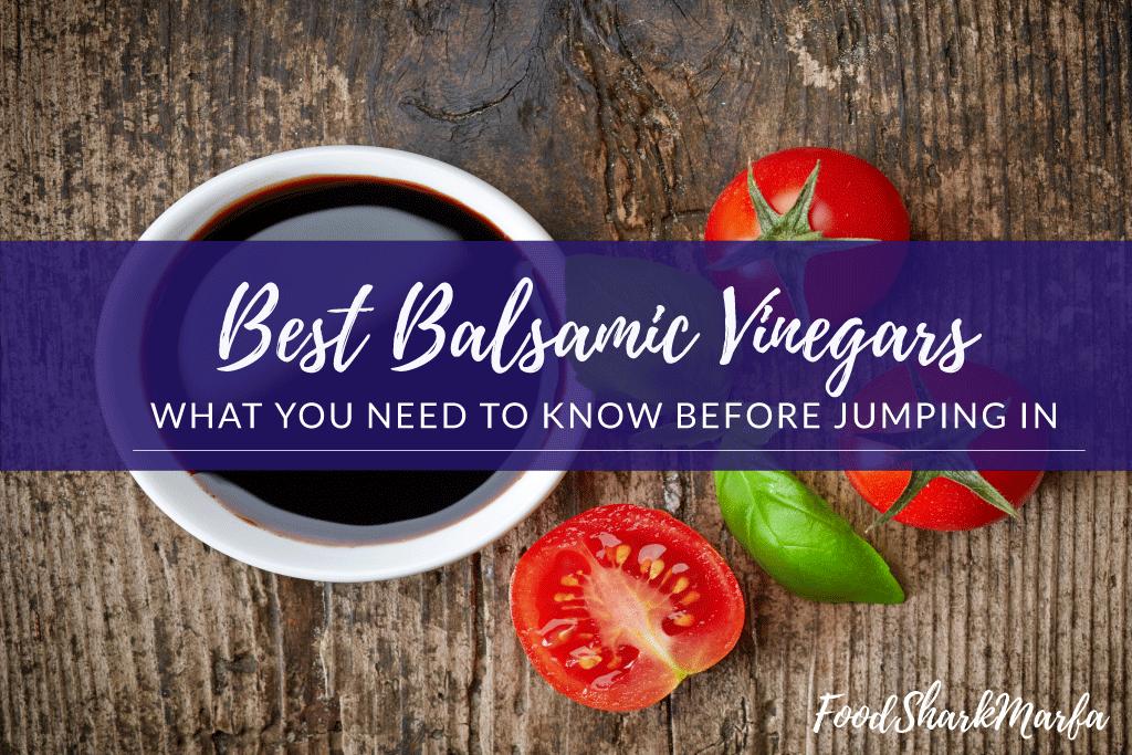 Best Balsamic Vinegars
