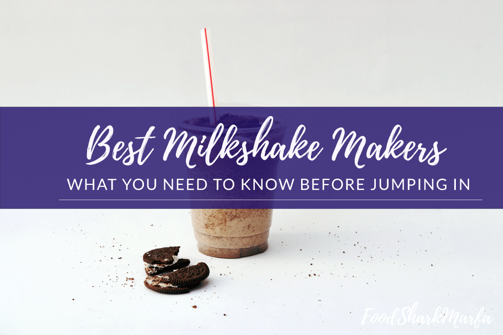 Best-Milkshake-Makers