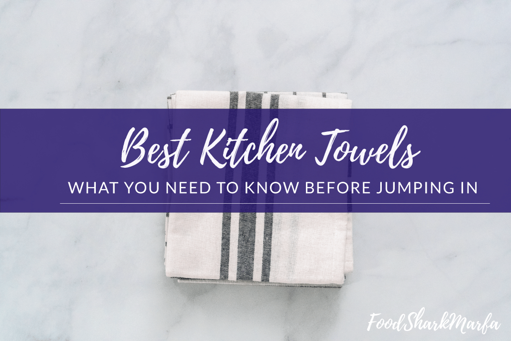 the 10 best kitchen towels in 2019 food shark marfa rh foodsharkmarfa com