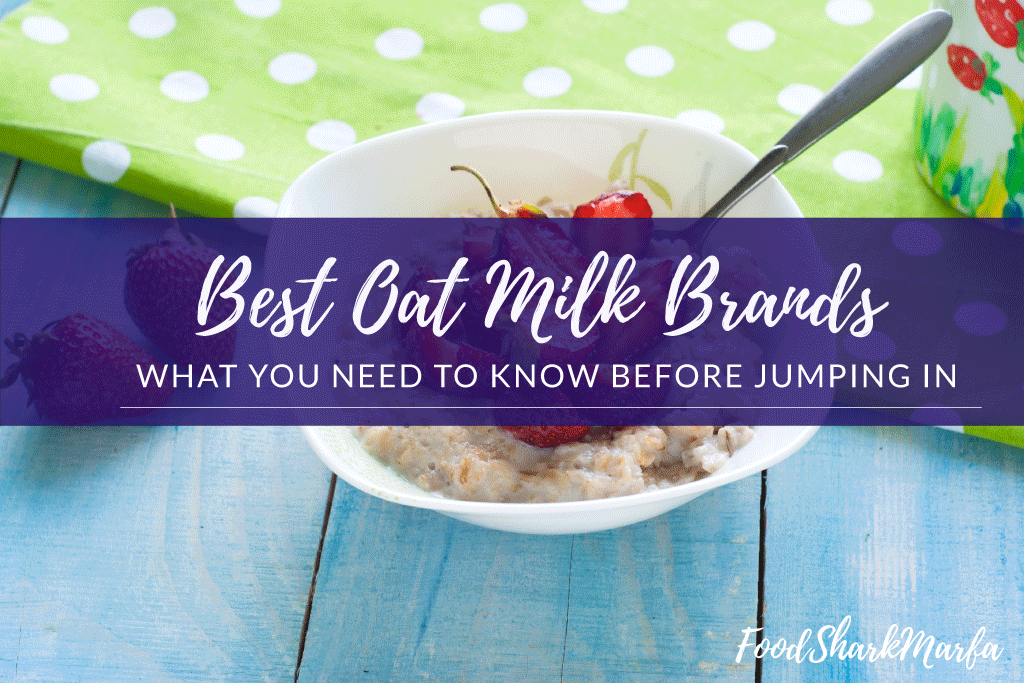 Best Oat Milk Brands