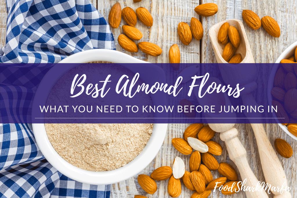 Best Almond Flours