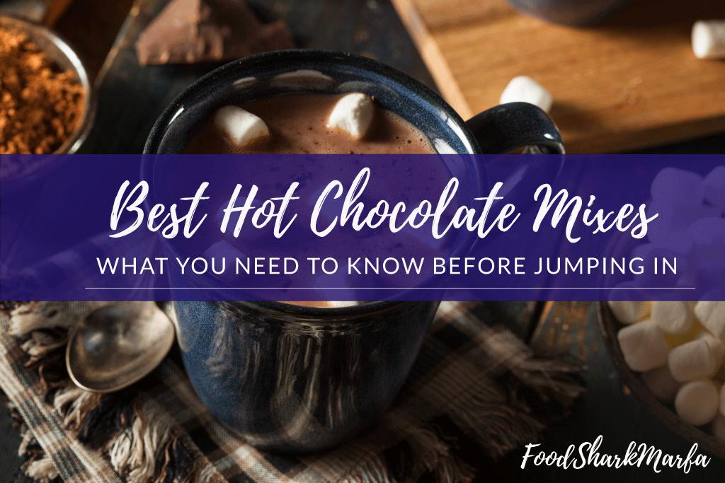 Best Hot Chocolate Mixes