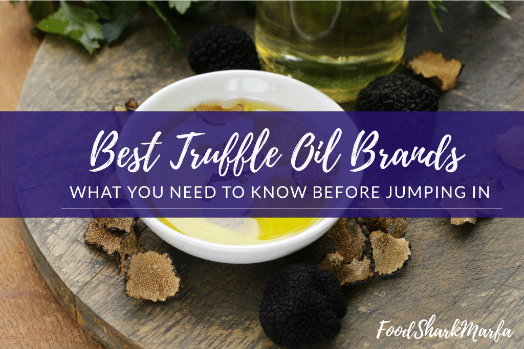 Best Truffle Oil Brands