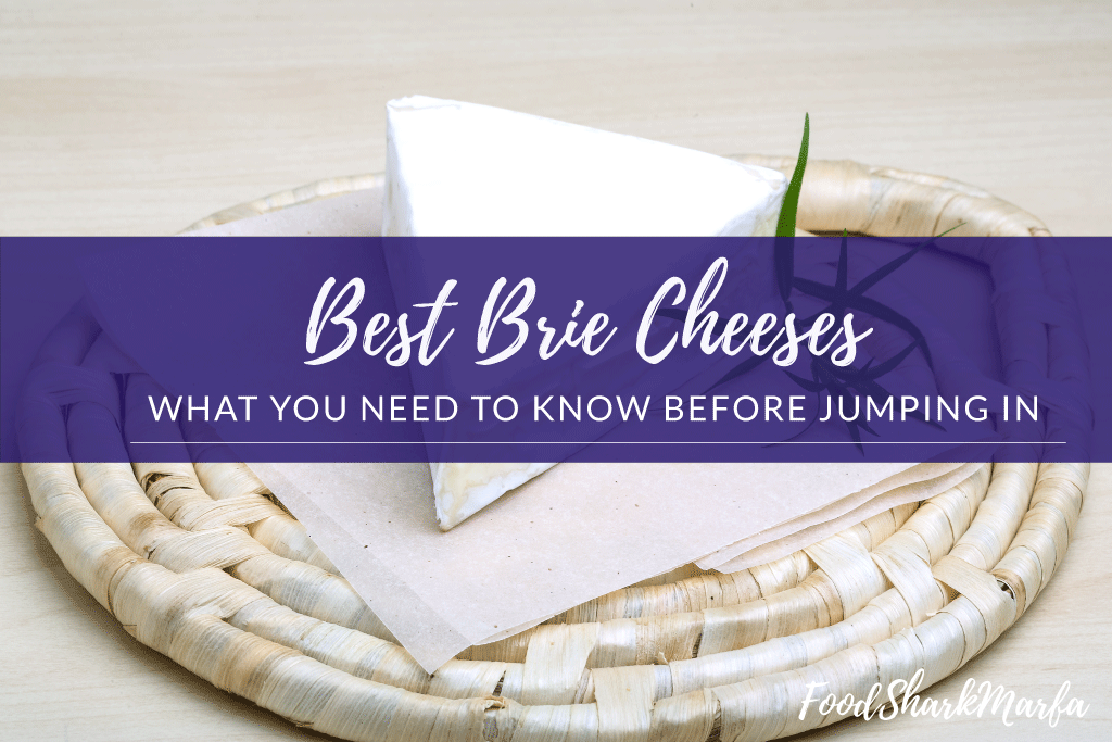 Best Brie Cheeses
