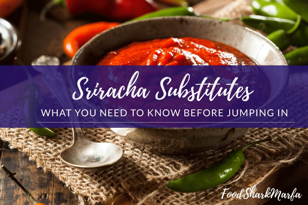 Sriracha-Substitutes