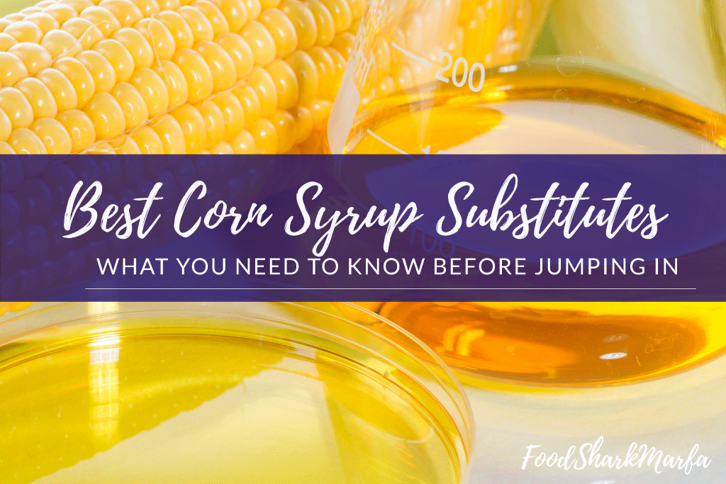 Best Corn Syrup Substitutes