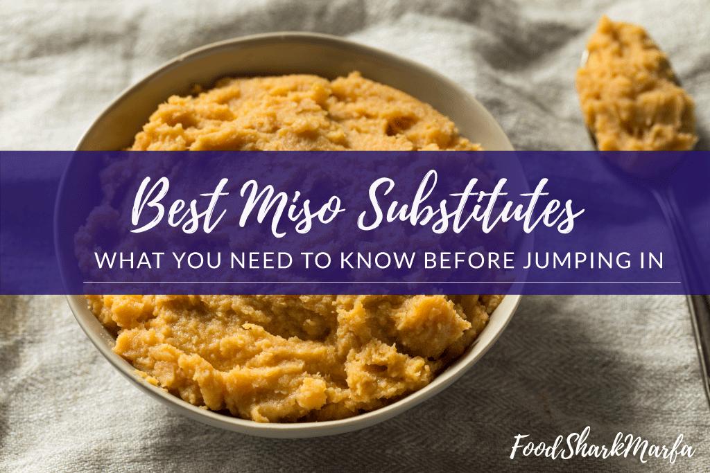 Best Miso Substitutes