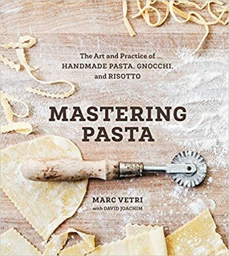 Mastering Pasta The Art and Practice of Handmade Pasta, Gnocchi and Risotto