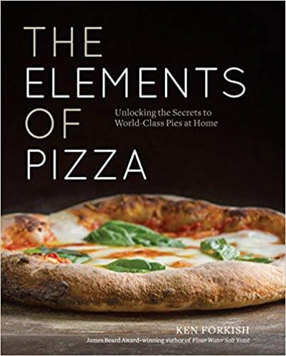 The Elements of Pizza Unlocking the Secrets to World-Class Pies at Home