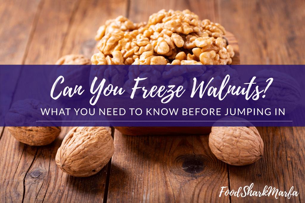 Can You Freeze Walnuts