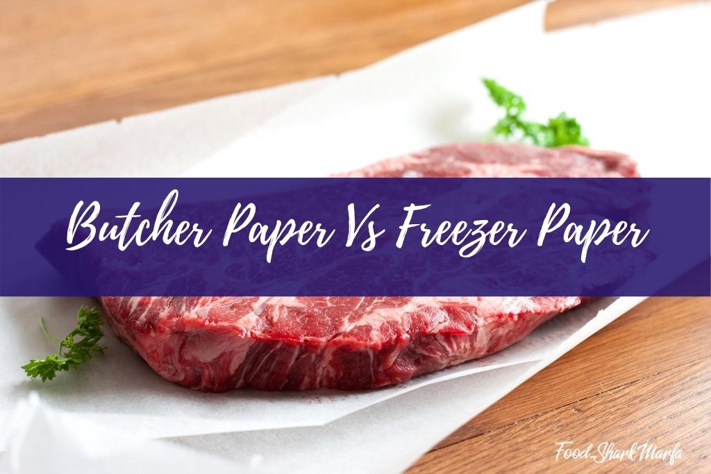 Butcher Paper Vs Freezer Paper