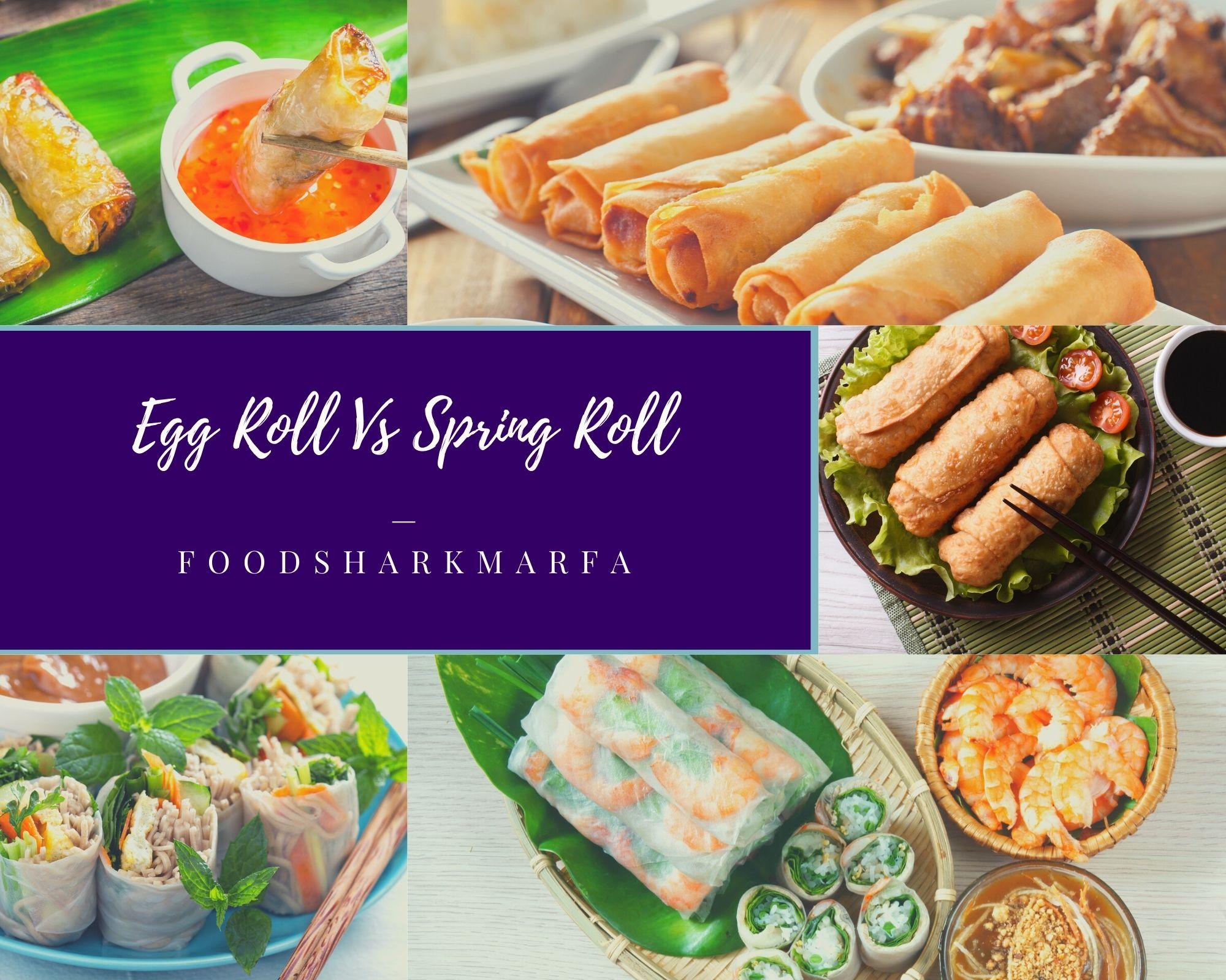 Egg Roll Vs Spring Roll
