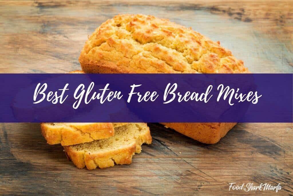 Best Gluten Free Bread Mixes
